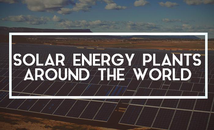 Solar-Energy-Plants-Around-the-World