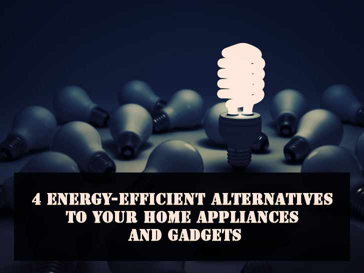 4-Energy-efficient-Alternatives-to-Your-Home-Appliances-and-Gadgets