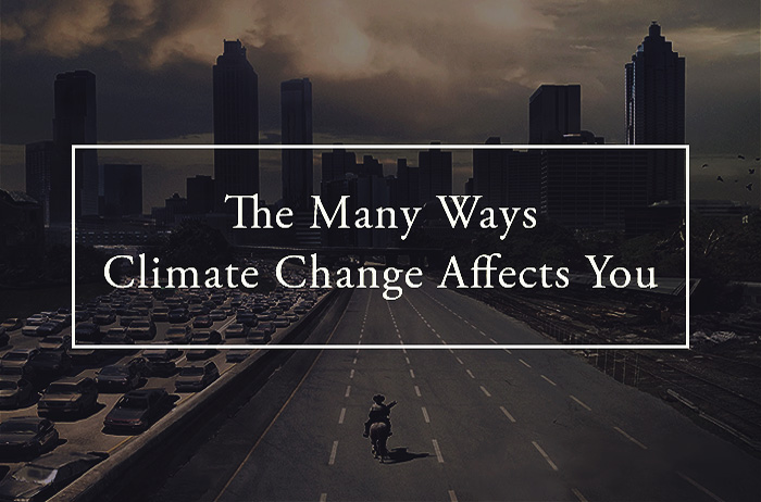 The-Many-Ways-Climate-Change-Affects-You