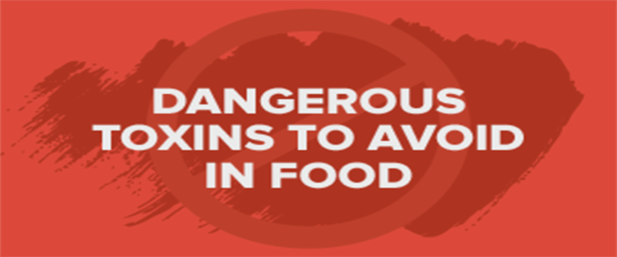 Dangerous-Toxins-To-Avoid-In-Food-1200