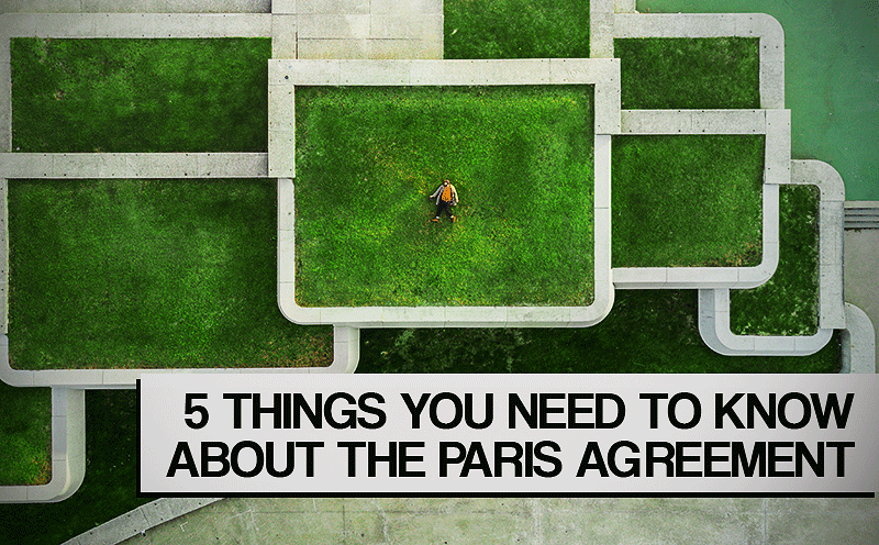 5 Things You Need to Know About the Paris Agreement