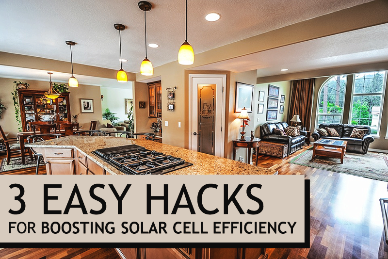 3 Easy Hacks on Boosting Solar Cell Efficiency