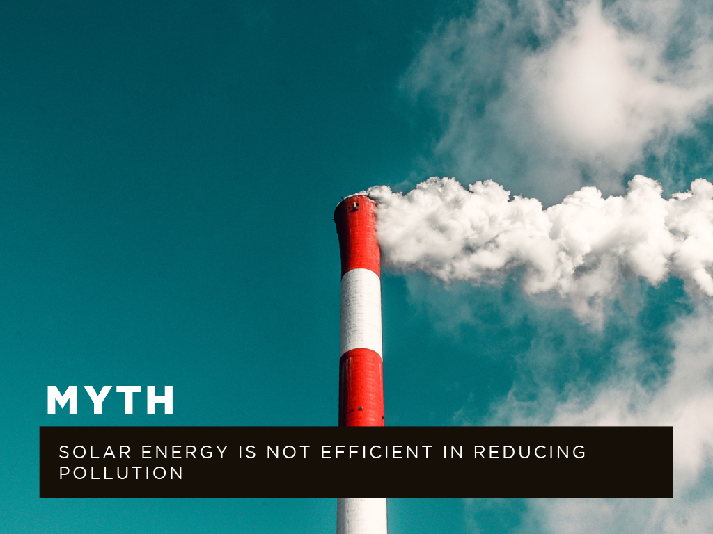 Myth #3: Solar energy is not efficient in reducing pollution