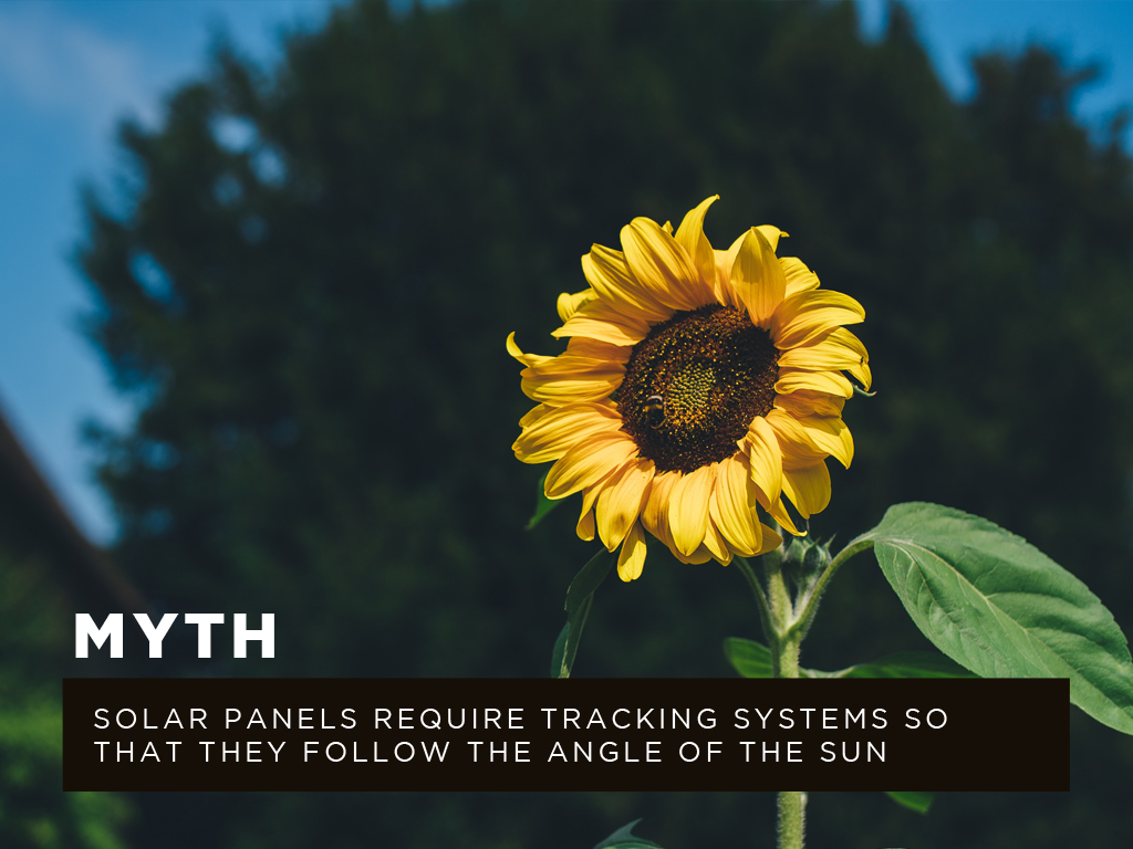 Myth #8: Solar panels require tracking systems so that they follow the angle of the sun